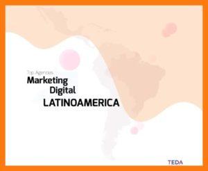 mejores agencias de marketing digital en Latinoamérica